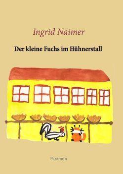 Der kleine Fuchs im Hühnerstall von Naimer,  Ingrid