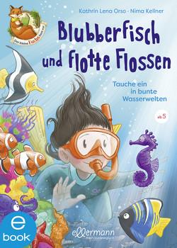 Der kleine Fuchs liest vor. Blubberfisch und flotte Flossen von Kellner,  Nima, Orso,  Kathrin-Lena, Sieverding,  Carola