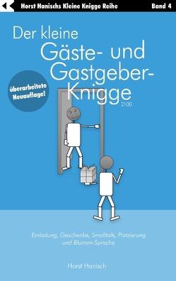 Der kleine Gäste- und Gastgeber-Knigge 2100 von Hanisch,  Horst