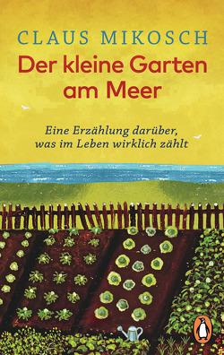 Der kleine Garten am Meer von Mikosch,  Claus