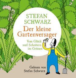Der kleine Gartenversager von Schwarz,  Stefan