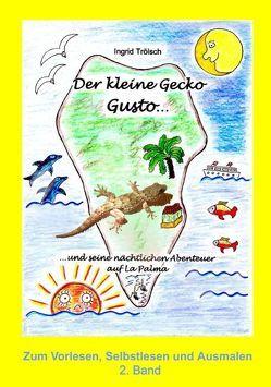 Der kleine Gecko Gusto – 2. Band von Trölsch,  Ingrid