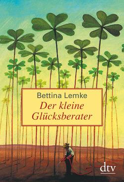 Der kleine Glücksberater von Lemke,  Bettina