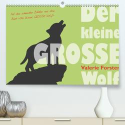 Der kleine GROSSE Wolf – Kalender (Premium, hochwertiger DIN A2 Wandkalender 2020, Kunstdruck in Hochglanz) von Forster,  Valerie