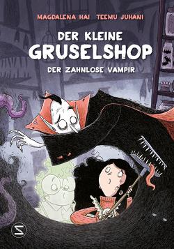 Der kleine Gruselshop – Der zahnlose Vampir von Hai,  Magdalena, Juhani,  Teemu, Michler-Janhunen,  Anke