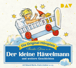 Der kleine Häwelmann und weitere Geschichten von Kuhn,  Felicitas, Marks,  Eduard, Storm,  Theodor, u.a., u.v.a.