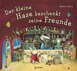 Der kleine Hase beschenkt seine Freunde von Harry,  Rebecca, Zwerg,  Linde