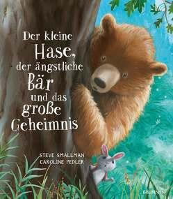 Der kleine Hase, der ängstliche Bär und das große Geheimnis von Pedler,  Caroline, Smallman,  Steve