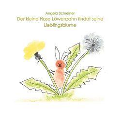 Der kleine Hase Löwenzahn entdeckt seine Lieblingsblume von Schreiner,  Angela