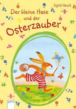 Der kleine Hase und der Osterzauber von Heuck,  Sigrid, Probst,  Petra