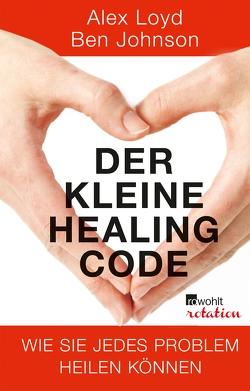 Der kleine Healing Code von Imgrund,  Barbara, Johnson,  Ben, Loyd,  Alex