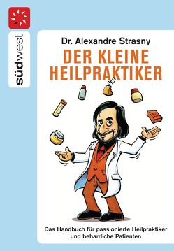 Der kleine Heilpraktiker von Strasny,  Alexander