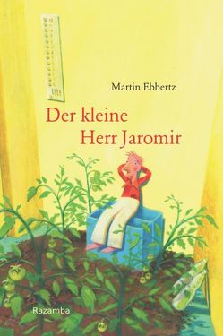 Der kleine Herr Jaromir von Ebbertz,  Martin, Rassmus,  Jens