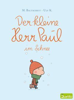 Der kleine Herr Paul im Schnee von Baltscheit,  Martin, Ulf,  K