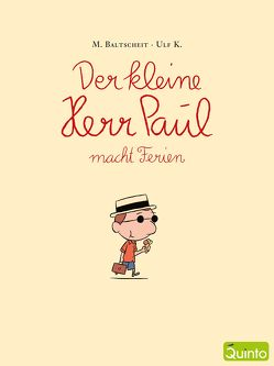 Der kleine Herr Paul macht Ferien von Baltscheit,  Martin, Ulf,  K