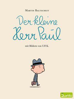 Der kleine Herr Paul von Baltscheit,  Martin, Ulf,  K