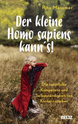 Der kleine Homo sapiens kann's! von Messmer,  Rita