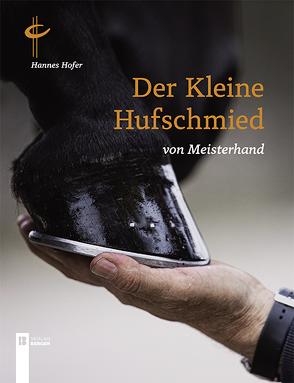 Der kleine Hufschmied von Meisterhand von Höfer,  Hannes