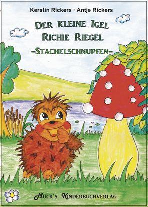 Der kleine Igel Richie Riegel – Stachelschnupfen – von Rickers,  Antje, Rickers,  Kerstin
