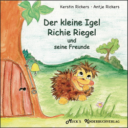 Der kleine Igel Richie Riegel und seine Freunde von Rickers,  Antje, Rickers,  Kerstin