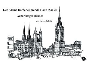 Der Kleine immerwährende Halle (Saale) Geburtstagskalender von Schulz,  Sabine