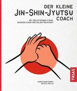 Der kleine Jin-Shin-Jyutsu-Coach von Kührt,  Christiane, Wille,  Nicola