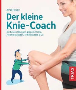 Der kleine Knie-Coach von Fengler,  Arndt