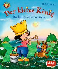 Der Kleine König – Die lustige Ostereiersuche von Munck,  Hedwig