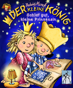 Der kleine König – Schlaf gut, kleine Prinzessin von Munck,  Hedwig