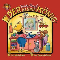 Der kleine König – CD / Der kleine König und die Zahnfee von Munck,  Hedwig