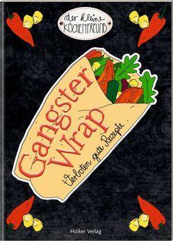 Der kleine Küchenfreund: Gangster Wrap von Graef,  Amélie