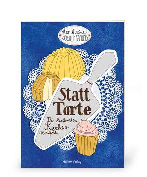 Der kleine Küchenfreund: Statt Torte von Graef,  Amélie