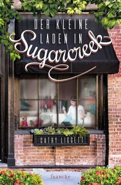 Der kleine Laden in Sugarcreek von Hahn,  Brigitte, Liggett,  Cathy