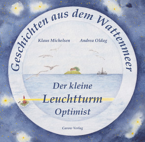 Der kleine Leuchtturm Optimist von Michelsen,  Klaus, Oldag,  Andrea