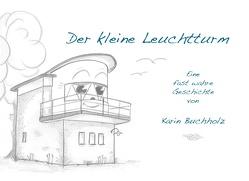 Der kleine Leuchtturm von Buchholz,  Karin