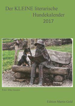 Der KLEINE literarische Hundekalender 2017 von Brand,  Flinde, Körner,  Charlotte