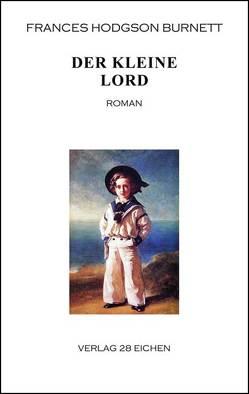 Der kleine Lord von Burnett,  Frances Dodgson, de Scholley-Joelson,  Marguerite