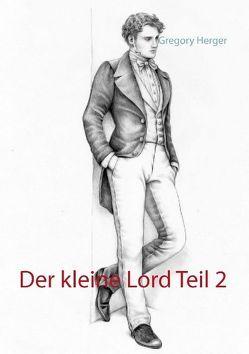 Der kleine Lord Teil 2 von Herger,  Gregory