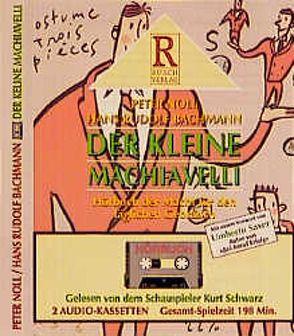 Der kleine Machiavelli von Bachmann,  Hans R, Noll,  Peter, Rusch,  Alex S, Schwarz,  Kurt