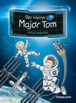 Der kleine Major Tom. Band 1: Völlig losgelöst von Flessner,  Dr. Bernd, Lohr,  Stefan, Schilling,  Peter