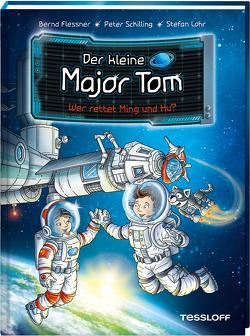 Der kleine Major Tom Band 11. Wer rettet Ming und Hu? von Flessner,  Bernd, Lohr,  Stefan, Schilling,  Peter