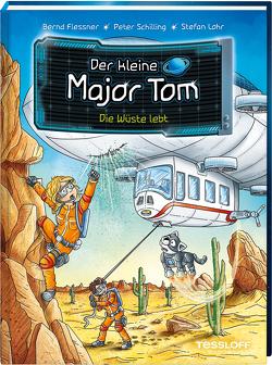 Der kleine Major Tom Band 13. Die Wüste lebt von Flessner,  Bernd, Lohr,  Stefan, Schilling,  Peter