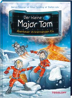 Der kleine Major Tom. Band 14. Abenteuer im brennenden Eis von Flessner,  Bernd, Lohr,  Stefan, Schilling,  Peter