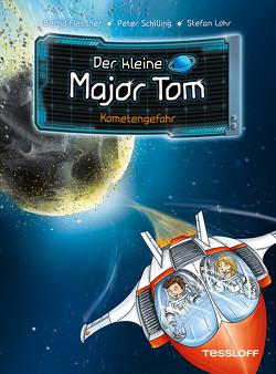 Der kleine Major Tom. Band 4: Kometengefahr von Flessner,  Dr. Bernd, Lohr,  Stefan, Schilling,  Peter