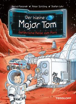 Der kleine Major Tom. Band 5: Gefährliche Reise zum Mars von Flessner,  Dr. Bernd, Lohr,  Stefan, Schilling,  Peter