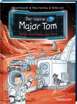 Der kleine Major Tom, Band 5: Gefährliche Reise zum Mars von Flessner,  Bernd, Lohr,  Stefan, Schilling,  Peter