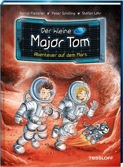 Der kleine Major Tom, Band 6: Abenteuer auf dem Mars von Flessner,  Bernd, Lohr,  Stefan, Schilling,  Peter