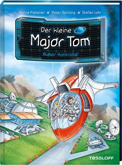 Der kleine Major Tom, Band 7: Außer Kontrolle! von Flessner,  Bernd, Lohr,  Stefan, Schilling,  Peter
