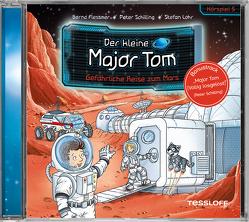 Der kleine Major Tom. Hörspiel 5: Gefährliche Reise zum Mars von Flessner,  Bernd, Lohr,  Stefan, Schilling,  Peter, Tessloff Verlag