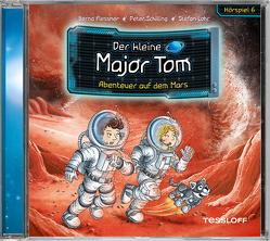 Der kleine Major Tom. Hörspiel 6: Abenteuer auf dem Mars von Flessner,  Bernd, Lohr,  Stefan, Schilling,  Peter, Tessloff Verlag